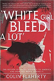 Book White Girl Bleed a Lot: The Return of Racial Violence to America and How the Media Ignore It