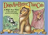 Dogs Are Better Than Cats: From a Dog's Eye View