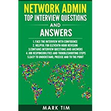 Network Admin Top Interview Questions and Answers  :  CISCO CCNA CCNP Certified and Network Administrators - Interview Success Guide: Prepare for Network ... CCNP Certification, Networking for Dummies)