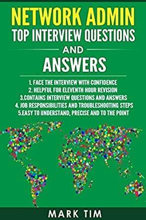 Network Admin Top Interview Questions and Answers : CISCO CCNA CCNP  Certified and Network Administrators - Interview Success Guide: Prepare for