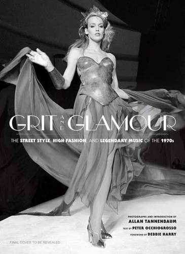 Grit and Glamour: The Street Style, High Fashion, and Legendary Music of the - Fashion 70s Popular