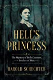 img - for Hell's Princess: The Mystery of Belle Gunness, Butcher of Men book / textbook / text book