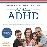 All About ADHD: A Family Resource for Helping Your Child Succeed with ADHD
