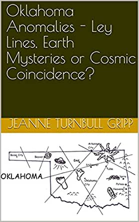 Oklahoma Anomalies - Ley Lines, Earth Mysteries or Cosmic Coincidence?