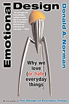 Emotional Design: Why We Love (or Hate) Everyday Things by [Norman, Don]