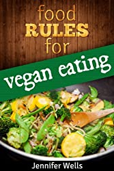 Food Rules for Vegan Eating (Food Rules Series Book 2) (English Edition)