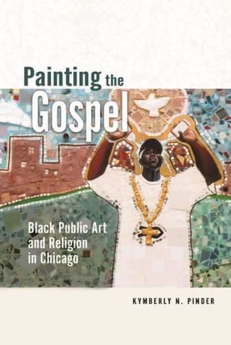 Pdf Social Sciences Painting the Gospel: Black Public Art and Religion in Chicago (New Black Studies Series)