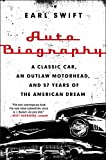 img - for Auto Biography: A Classic Car, an Outlaw Motorhead, and 57 Years of the American Dream book / textbook / text book