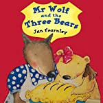 Mr Wolf and the Three Bears | Jan Fearnley