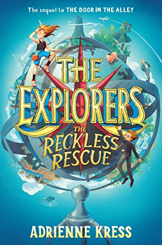 The Explorers: The Reckless Rescue