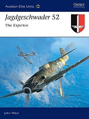 Jagdgeschwader 52: The Experten (Aviation Elite Units)