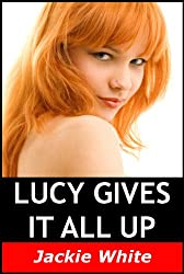 Lucy gives it all up