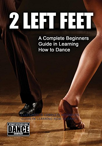 (2 Left Feet: A Complete Beginners Guide in Learning How to Dance)