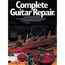 Complete Guitar Repair (Guitar Reference)