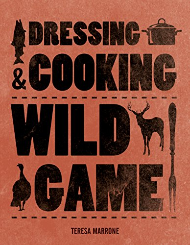 (Dressing & Cooking Wild Game (Complete Meat))
