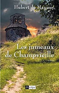 Les jumeaux de Champvieille par Hubert de Maximy