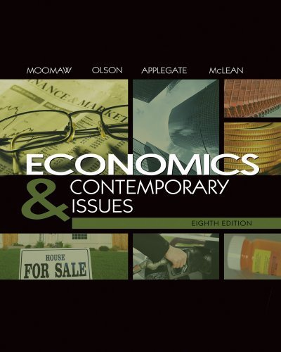 Economics and Contemporary Issues (with InfoTrac College Edition 2-Semester and Economic Applications Printed Access Card) 8th Edition( Paperback ) by Moomaw, Ronald; Olson, Kent W.; McLean, William; Applegate, published by South-Western College/West pdf epub