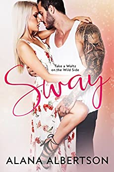 Sway (Dance with Me Book 2) by [Albertson, Alana]