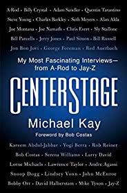 CenterStage: My Most Fascinating Interviews―from A-Rod to Jay-Z