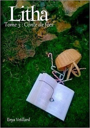 Livre gratuits en ligne Litha - Tome 3: Conte de Fees pdf ebook