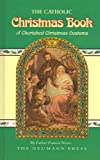 The Catholic Christmas Book, Francis X. Weiser, 0911845925