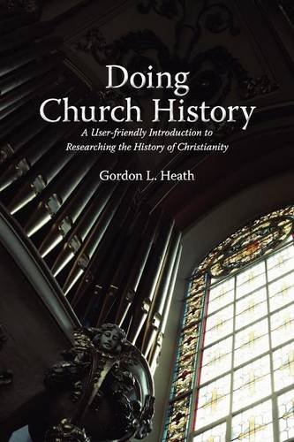 FREE Doing Church History: A User-Friendly Introduction to Researching the History of Christianity PPT