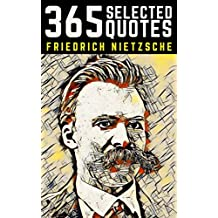 Nietzsche: 365 Profound Quotes from the Superman of Philosophy