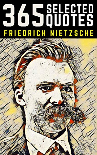 Nietzsche: 365 Profound Quotes from the Superman of Philosophy (English Edition)