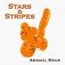Stars & Stripes Audiobook by Abigail Roux Narrated by J. F. Harding