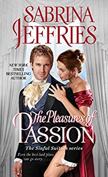 The Pleasures of Passion (The Sinful Suitors Book 4) by [Jeffries, Sabrina]