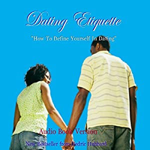 Dating Etiquette: How to Define Yourself in Dating Audiobook