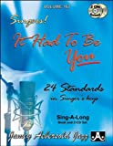 Play-A-Long Series, Vol. 107, It Had To Be You - 24 Standards In Singer's Keys (Book & 2-CD Set)