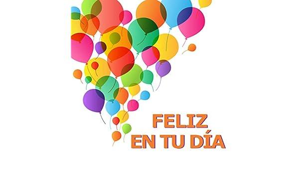 Feliz en tu día (versiones instrumentales) de Feliz en Tu Día ...