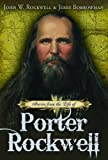Stories from the Life of Porter Rockwell, Rockwell, John W. and Borrowman, Jerry, 1608610055