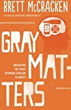 img - for Gray Matters book / textbook / text book
