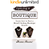Opening A Boutique : Learning to Start A Retail Clothing Boutique: How to Open A Boutique