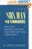 The Shy Man Syndrome: Why Men Become Love-Shy and How They Can Overcome It