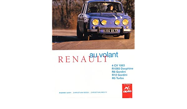 Renault : 4 CV 1063, R 1093 Dauphine, R8 Gordini, R12 Gordini, R5 Turbo: 9782840450672: Amazon.com: Books