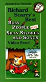 Richard Scarry's Best Busy People Plus Silly Stories And Songs Video! [2 Complete Richard Scarry Videos On One Tape]
