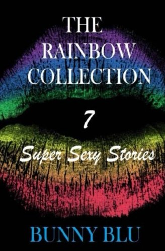 Download The Rainbow Collection: 7 Super Sexy Stories ebook