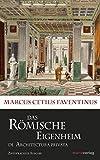 Das römische Eigenheim / De Architectura Privata (Kleine Historische Reihe)
