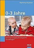 0-3 Jahre: Entwicklungspsychologische Grundlagen