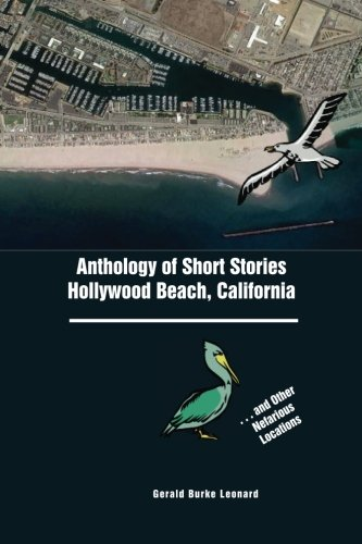 Download Anthology of Short Stories: Hollywood Beach, California: And Other Nefarious Locations ebook