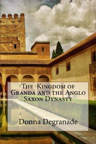 The kingdom of Granda and the Anglo Saxon Dynasty