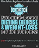 Evidence-Based Dieting Exercise and Weight-Loss for the Clueless, Steve Gallagher, 1490476881