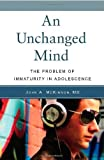 img - for An Unchanged Mind: The Problem of Immaturity in Adolescence by John McKinnon (2008-11-30) book / textbook / text book