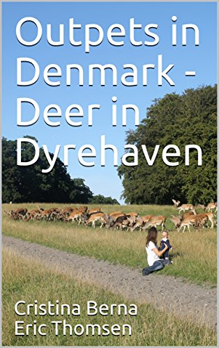 Deer in Dyrehaven: Outpets in Denmark   Enjoying animals around us (Royal Animal Copenhagen)