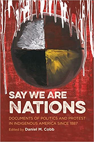Scarica libri di testo gratuiti Say We Are Nations: Documents of Politics and Protest in Indigenous America since 1887 (H. Eugene and Lillian Youngs Lehman Series) by Daniel M. Cobb PDF RTF DJVU