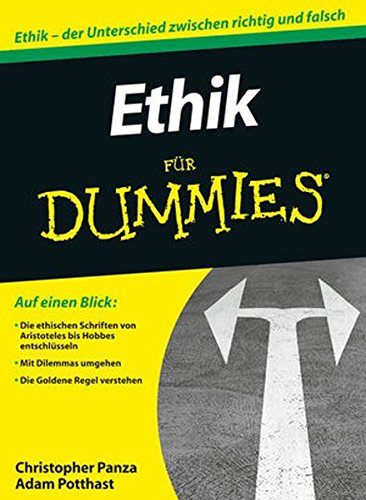 Ethik für Dummies Taschenbuch – 13. Juli 2011 Christopher Panza Adam Potthast Stefan Pannor Ethik für Dummies