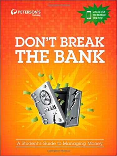 Dont Break the Bank: A Students Guide to Managing Money